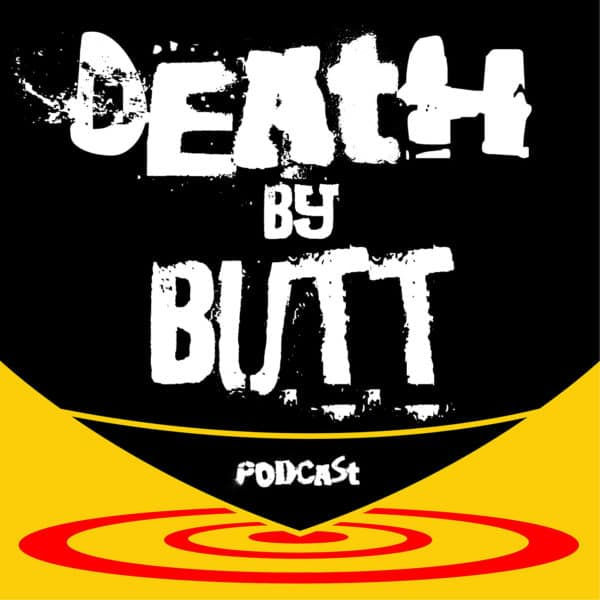 Death By Butt