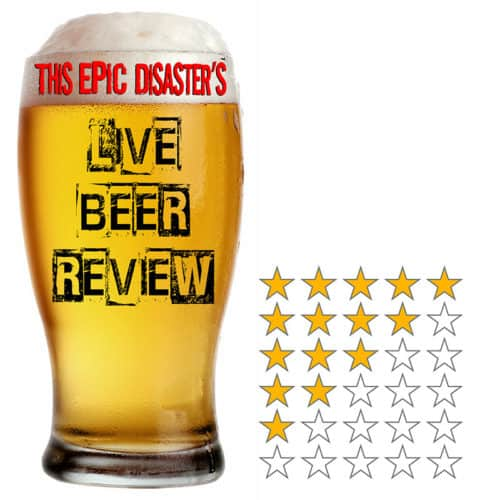 This Epic Disaster's Live Beer Review