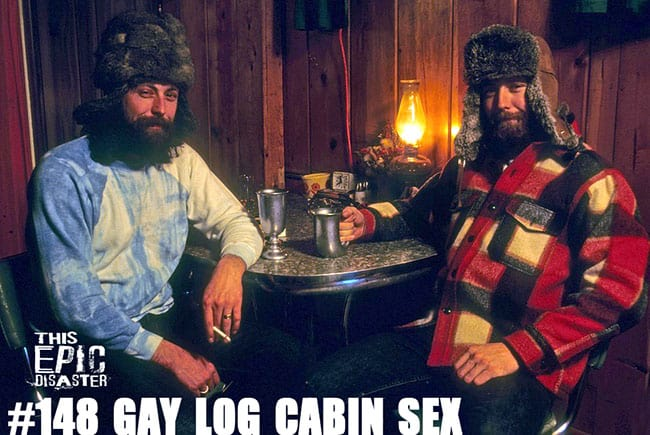 TED #148 Gay Log Cabin Sex